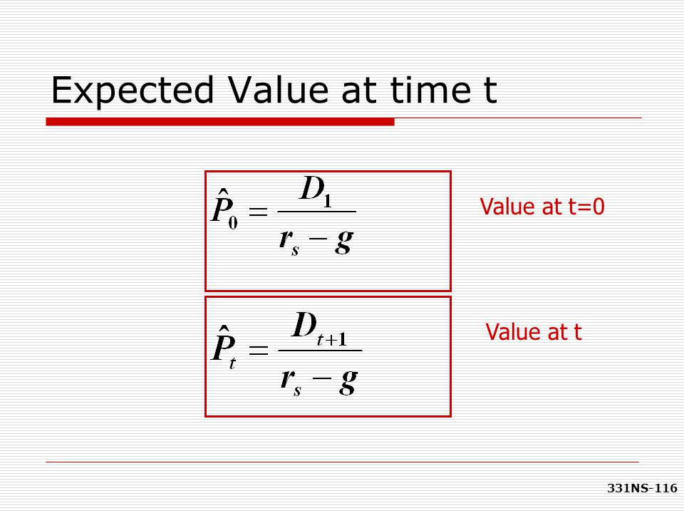 331NS-116 Expected Value at time t Value at t=0 Value at t