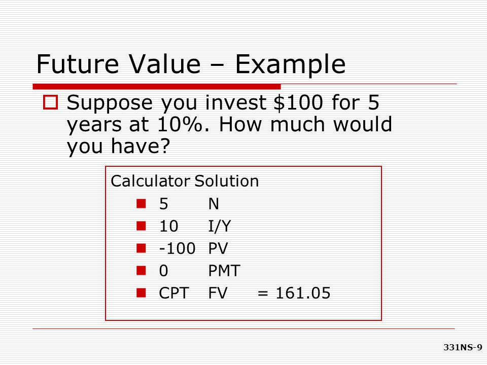 331NS-80 Valuing a Semiannual Bond  Coupon rate = 10%  Annual coupons  Par = $1,000  Maturity = 10 years  YTM = 13% Using the formula: Using the calculator: N = 20 I/Y = 6.5 PMT = 50 FV = 1000 CPT PV = -834.72 =PV(0.065, 10, 50, 1000)