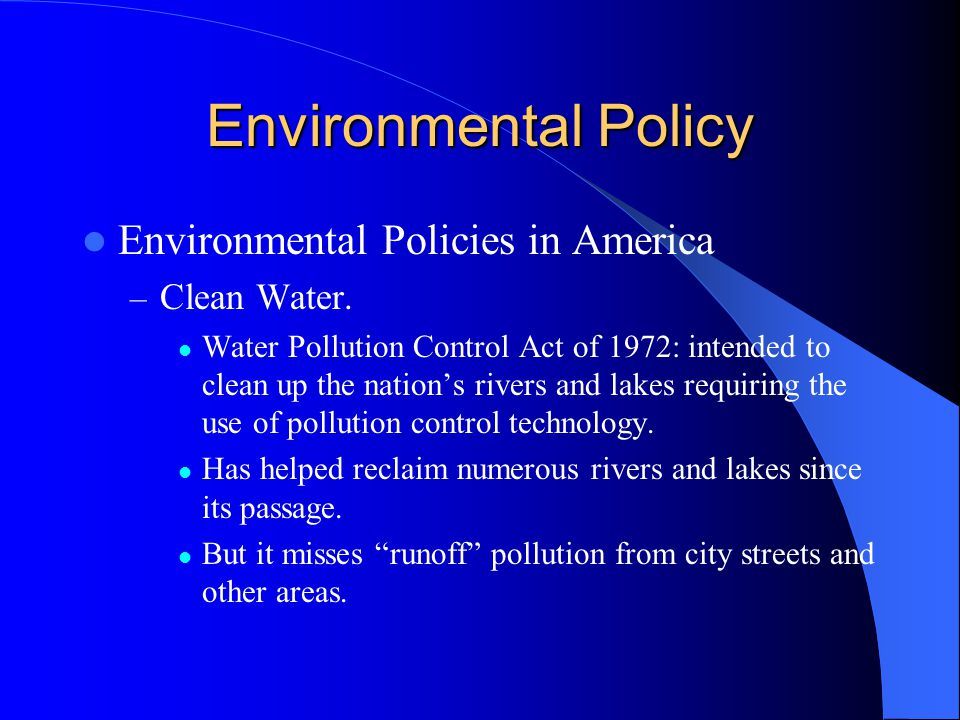 Environmental Policy Environmental Policies in America – Clean Water.