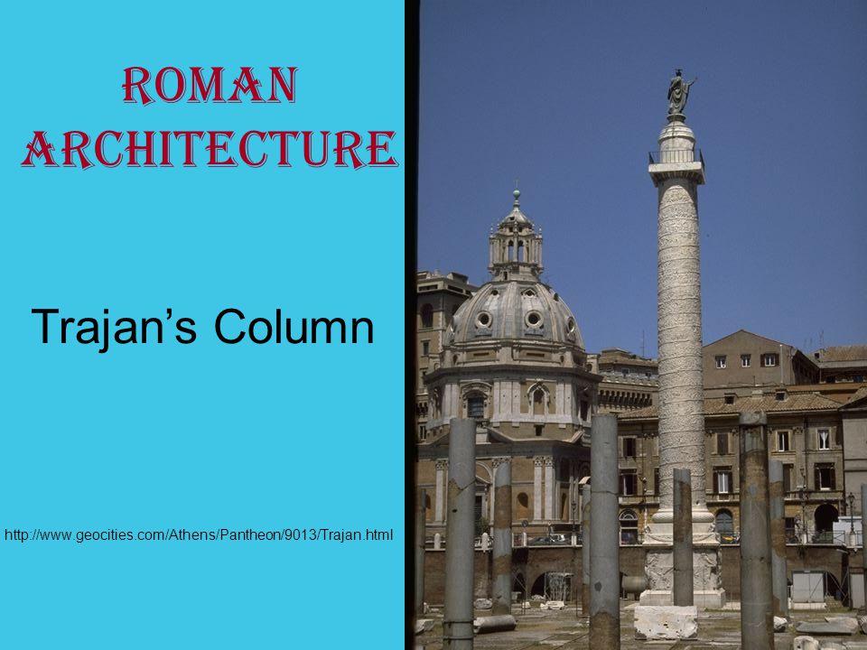 http://www.geocities.com/Athens/Pantheon/9013/Trajan.html Trajan's Column Roman Architecture