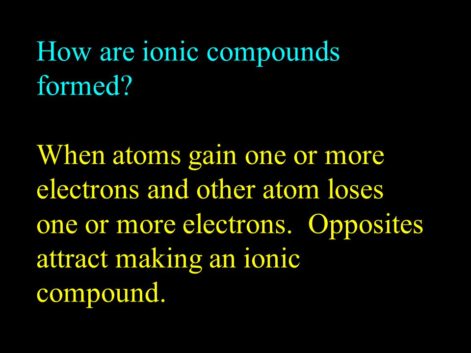 How are ionic compounds formed.