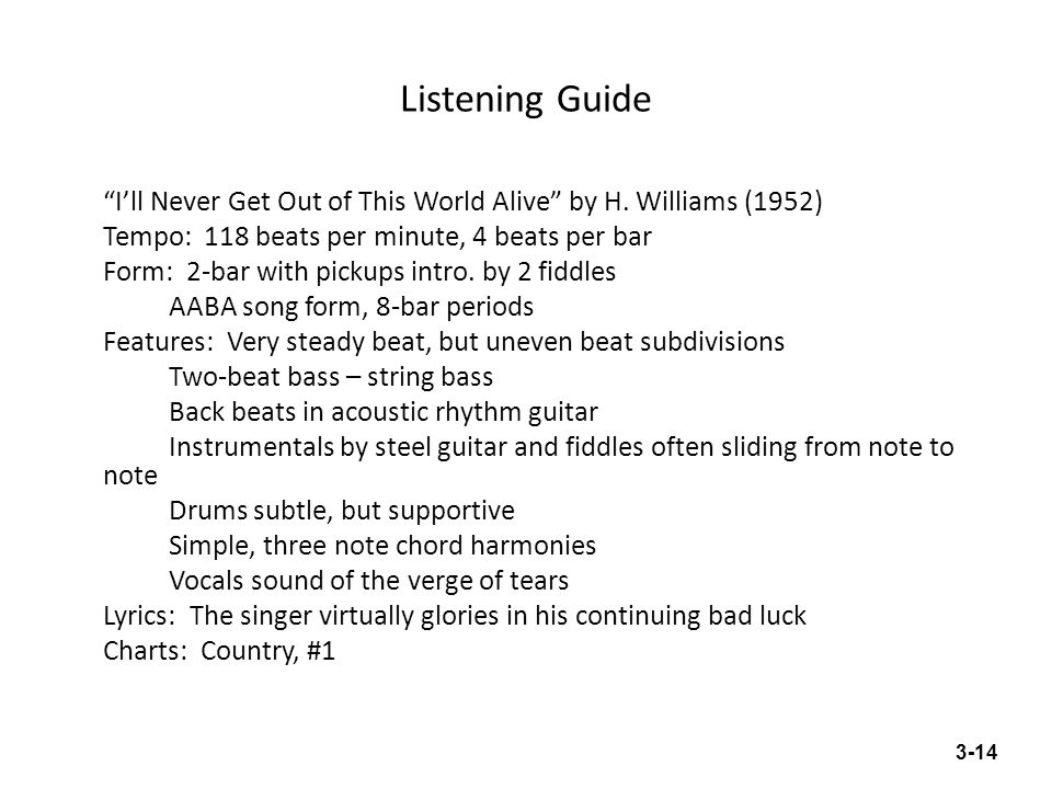 """Listening Guide """"I'll Never Get Out of This World Alive"""" by H. Williams (1952) Tempo: 118 beats per minute, 4 beats per bar Form: 2-bar with pickups i"""