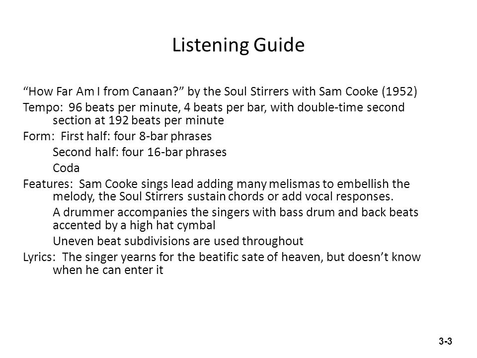 """Listening Guide """"How Far Am I from Canaan?"""" by the Soul Stirrers with Sam Cooke (1952) Tempo: 96 beats per minute, 4 beats per bar, with double-time s"""