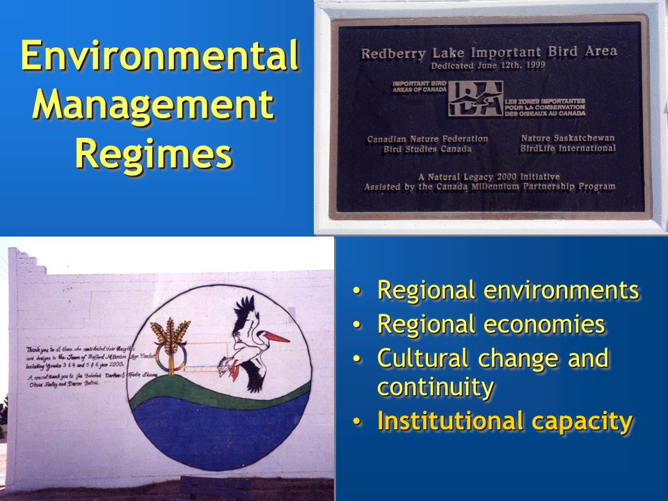 Environmental Management Regimes Environmental Management Regimes Regional environments Regional environments Regional economies Regional economies Cultural change and continuity Cultural change and continuity Institutional capacity Institutional capacity Regional environments Regional environments Regional economies Regional economies Cultural change and continuity Cultural change and continuity Institutional capacity Institutional capacity