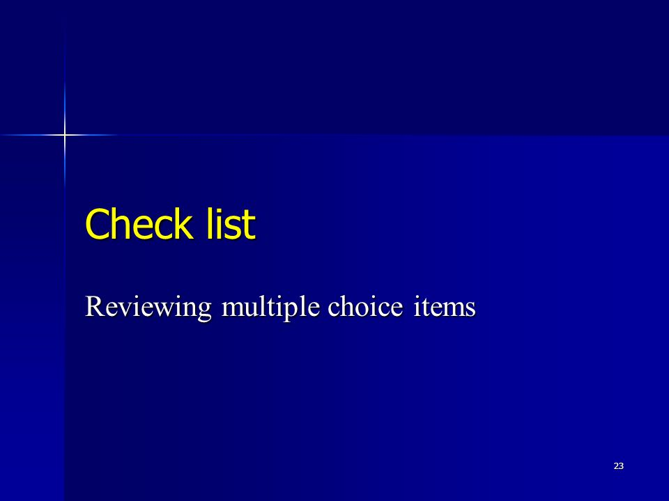 23 Check list Reviewing multiple choice items
