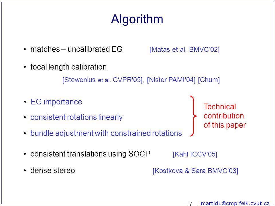 7 Algorithm Technical contribution of this paper matches – uncalibrated EG [Matas et al.