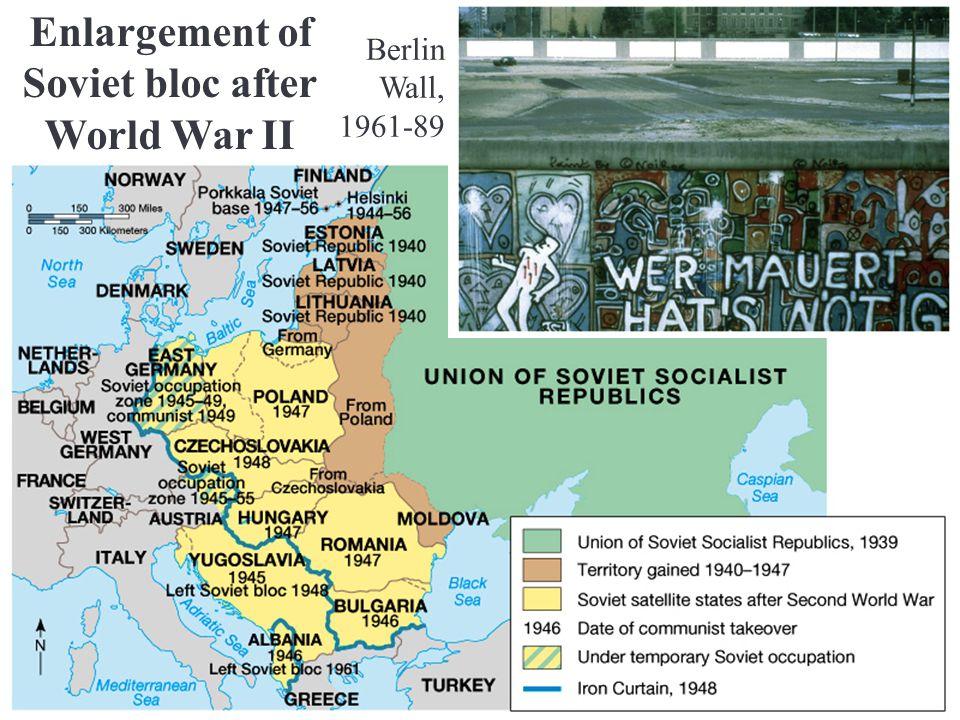 Enlargement of Soviet bloc after World War II Berlin Wall, 1961-89