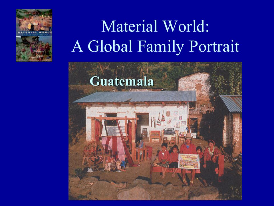 Material World: A Global Family Portrait Japan Iceland Guatemala