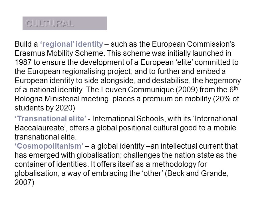 Build a 'regional' identity – such as the European Commission's Erasmus Mobility Scheme.