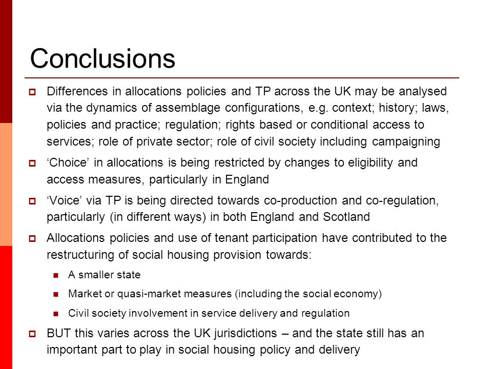 Conclusions  Differences in allocations policies and TP across the UK may be analysed via the dynamics of assemblage configurations, e.g.