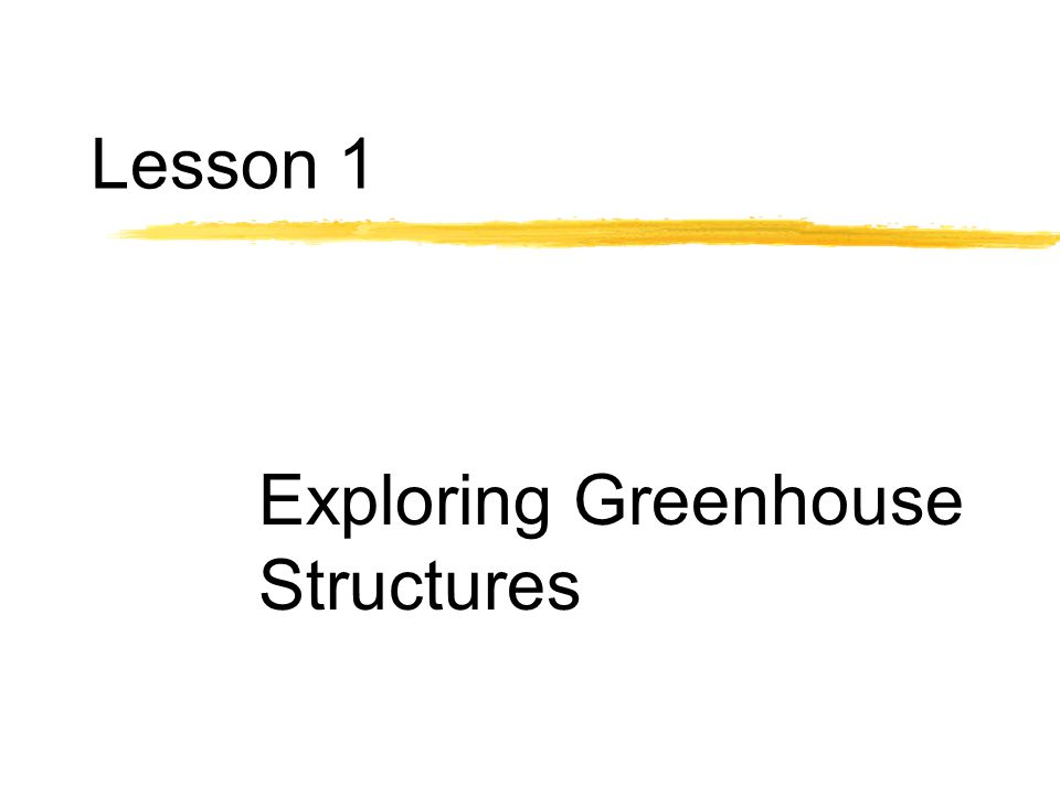 Lesson 1 Exploring Greenhouse Structures