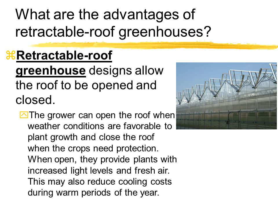 What are the advantages of retractable-roof greenhouses.