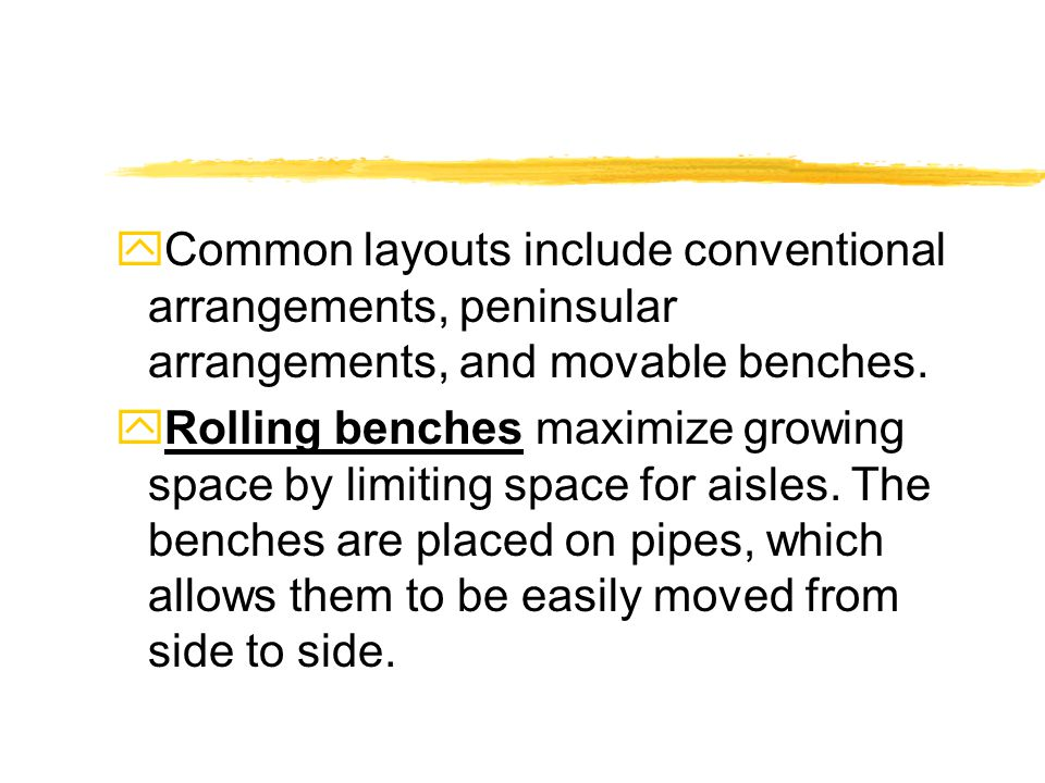  Common layouts include conventional arrangements, peninsular arrangements, and movable benches.