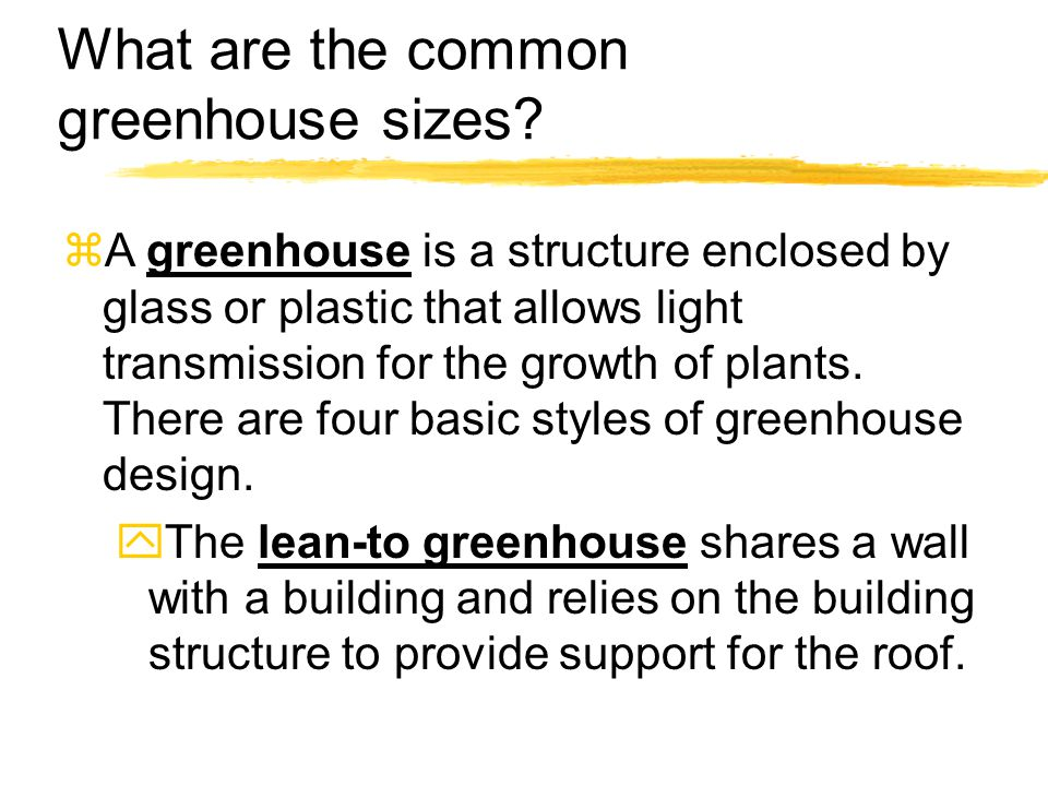 What are the common greenhouse sizes.