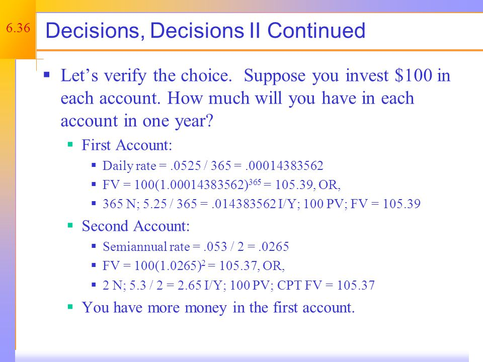 6.36 Decisions, Decisions II Continued  Let's verify the choice.