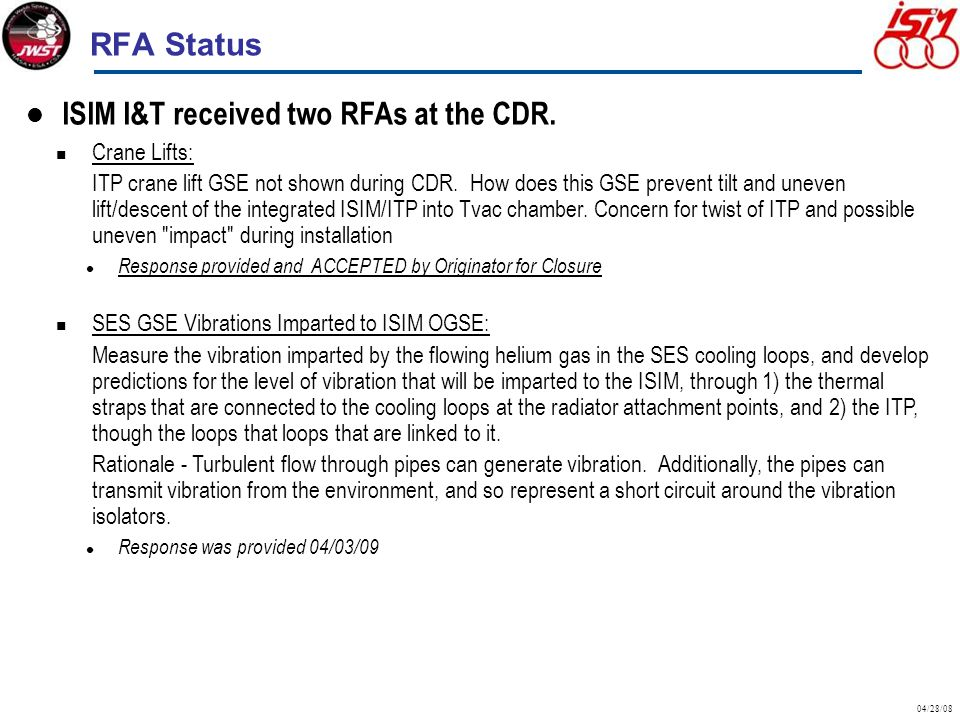 RFA Status 04/28/08 ISIM I&T received two RFAs at the CDR.
