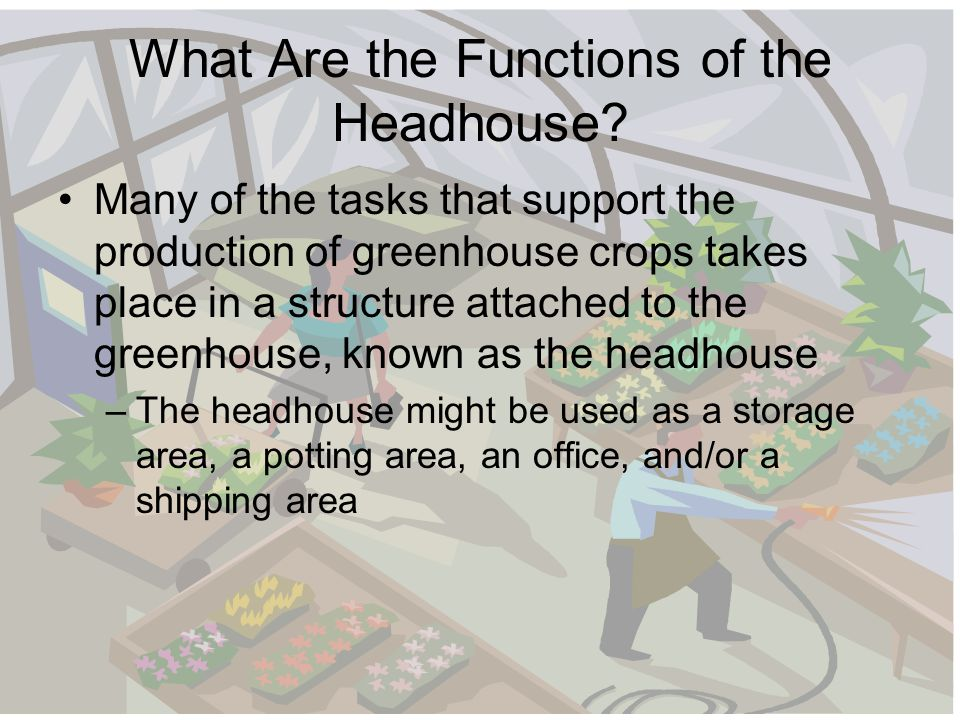 What Are the Functions of the Headhouse.
