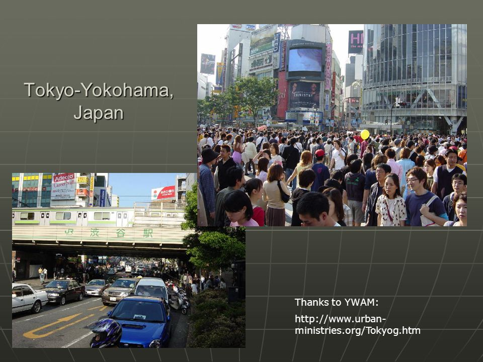 Thanks to YWAM: http://www.urban- ministries.org/Tokyog.htm