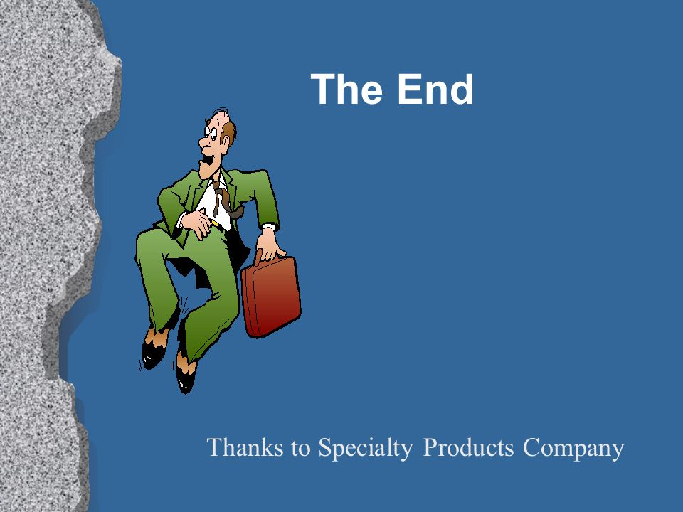 Thanks to Specialty Products Company The End