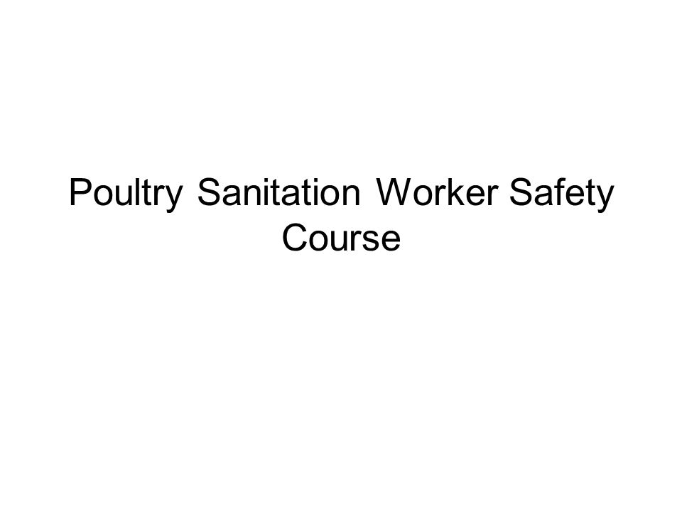 Poultry Sanitation Worker Safety Course
