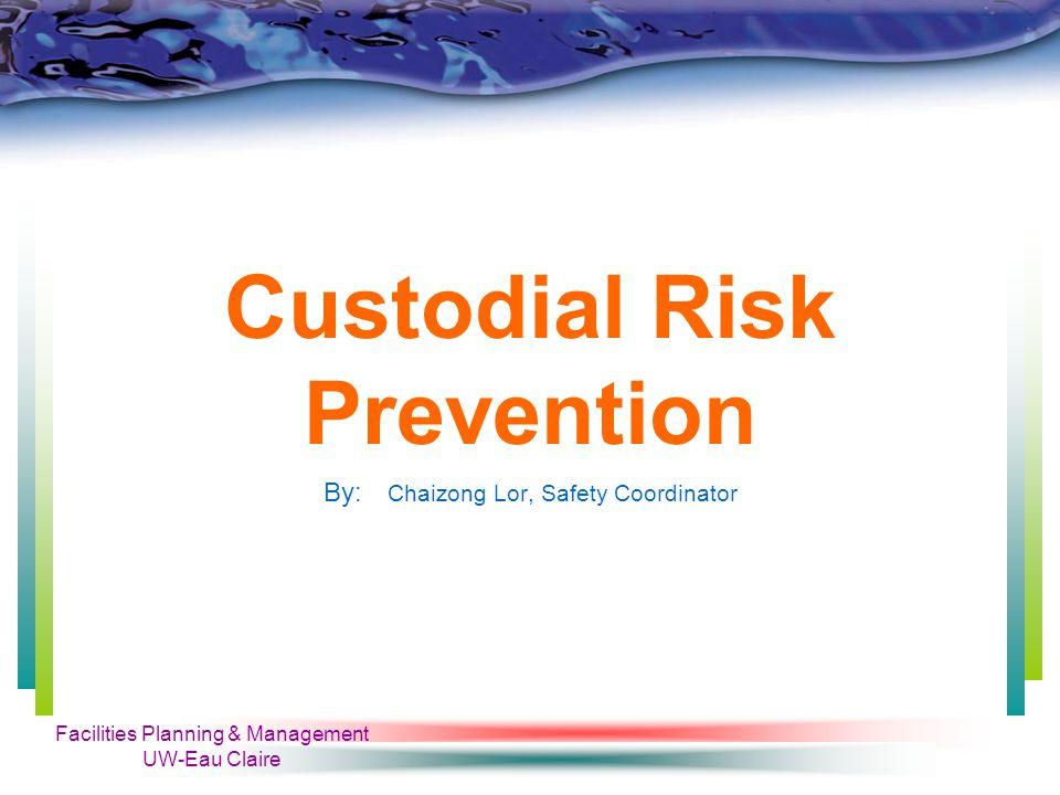 Facilities Planning & Management UW-Eau Claire Risk Prevention