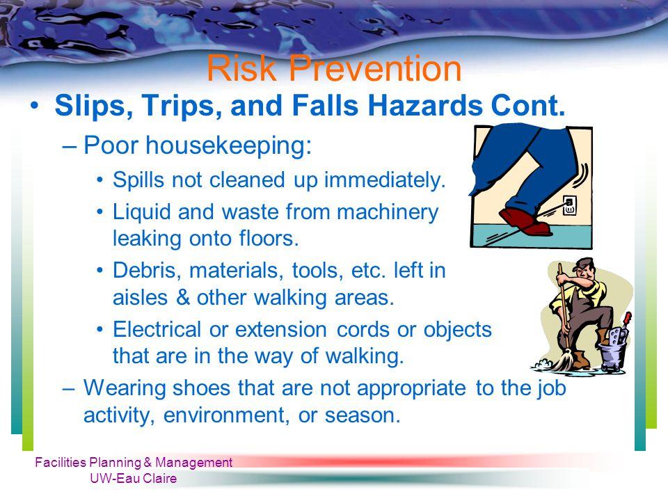 Facilities Planning & Management UW-Eau Claire Risk Prevention Safe Material Handling Cont.