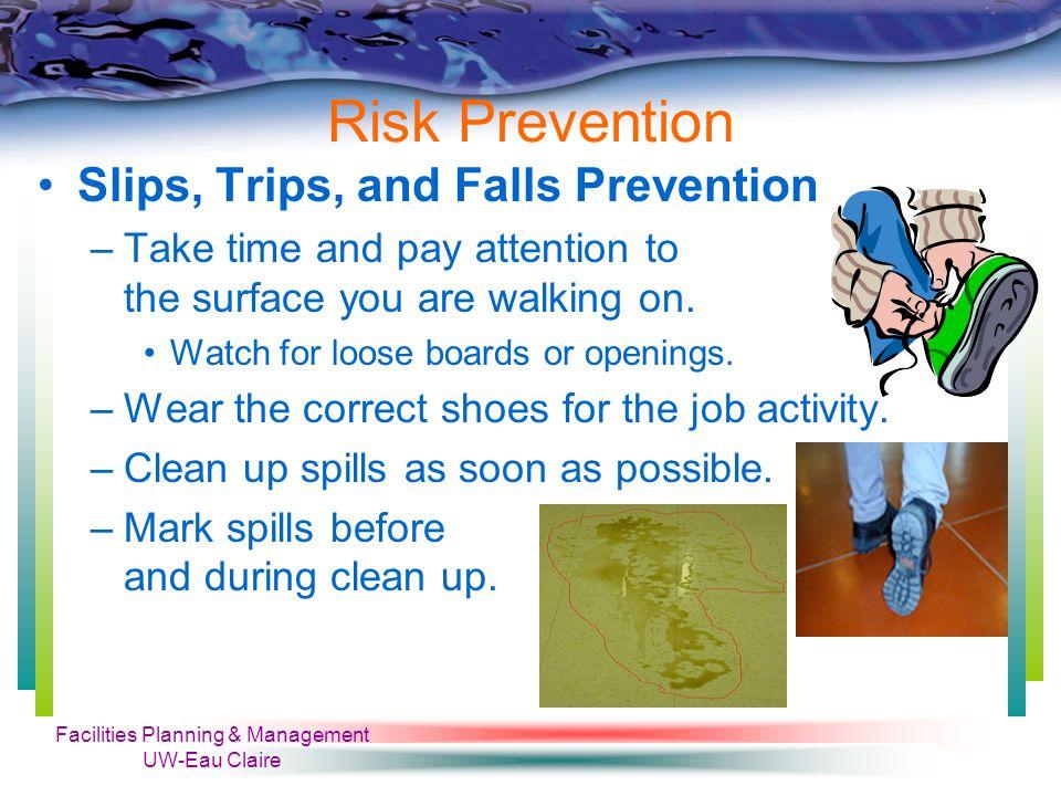 Facilities Planning & Management UW-Eau Claire Risk Prevention Prevent Chemical Spills Cont.