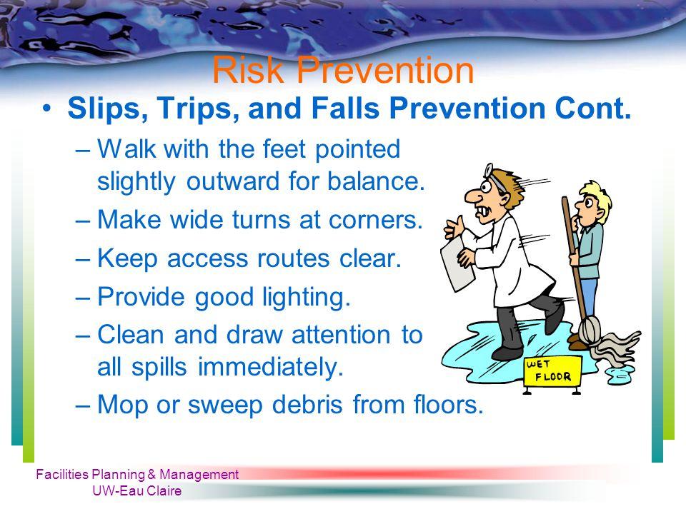 Facilities Planning & Management UW-Eau Claire Risk Prevention Prevent Chemicals Spill Cont.