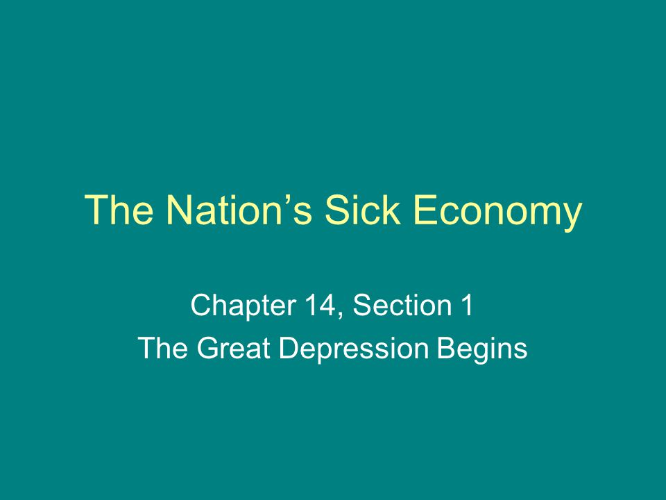 The Nation's Sick Economy Chapter 14, Section 1 The Great Depression Begins