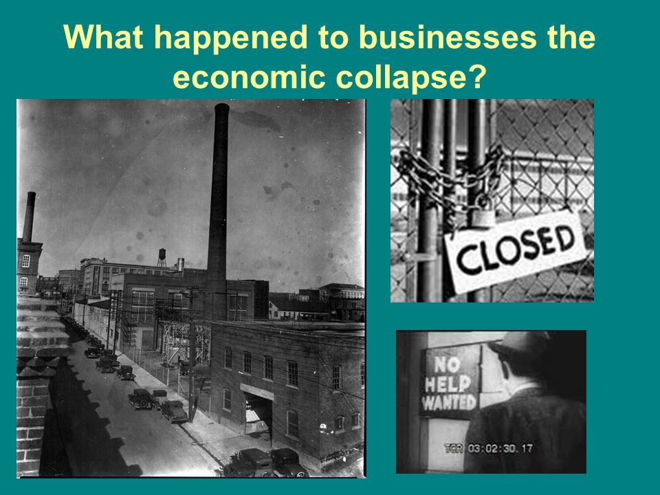What happened to businesses the economic collapse?