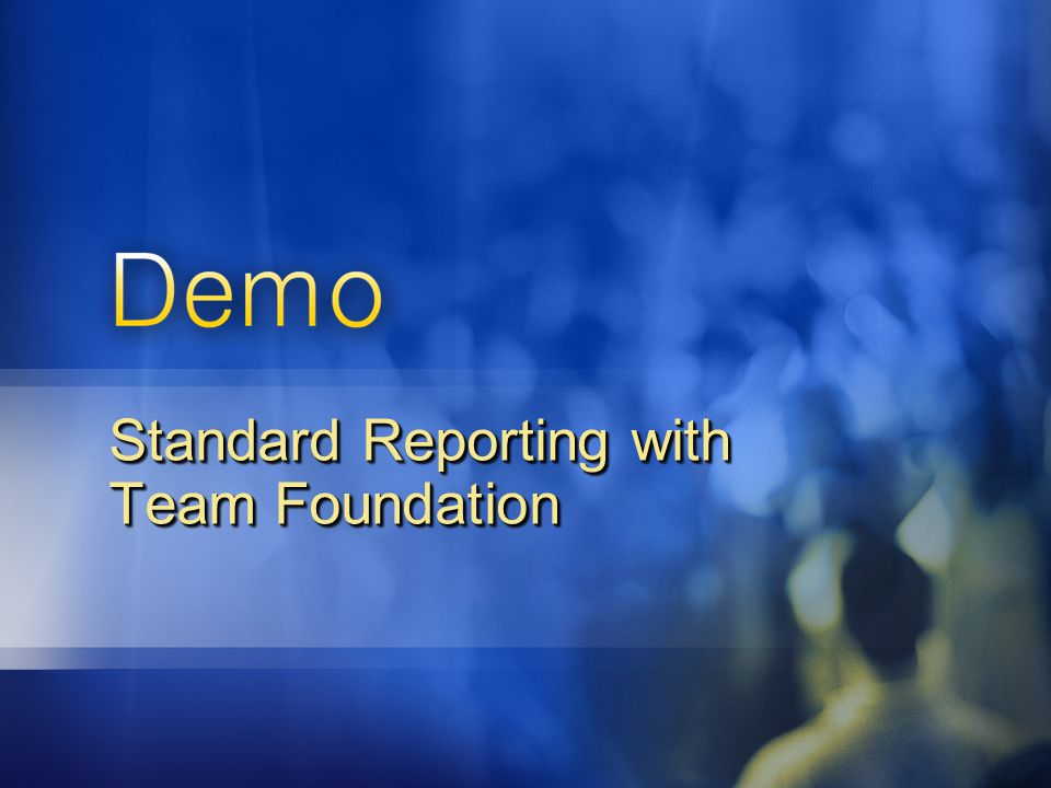 Standard Reporting with Team Foundation