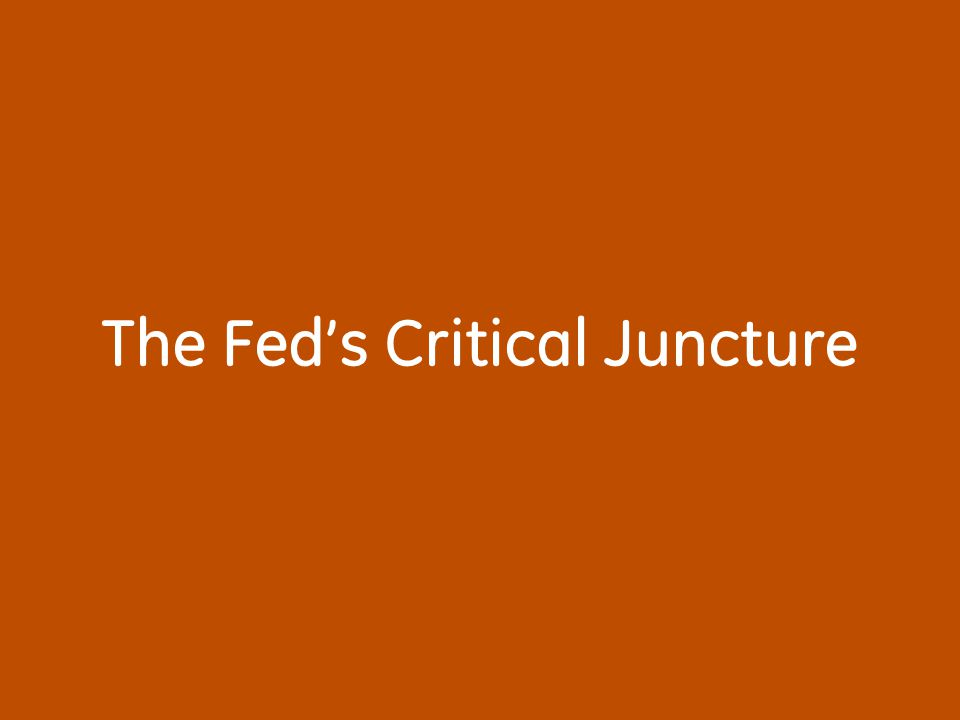 The Fed's Critical Juncture