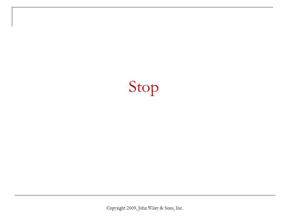 Stop Copyright 2009, John Wiley & Sons, Inc.