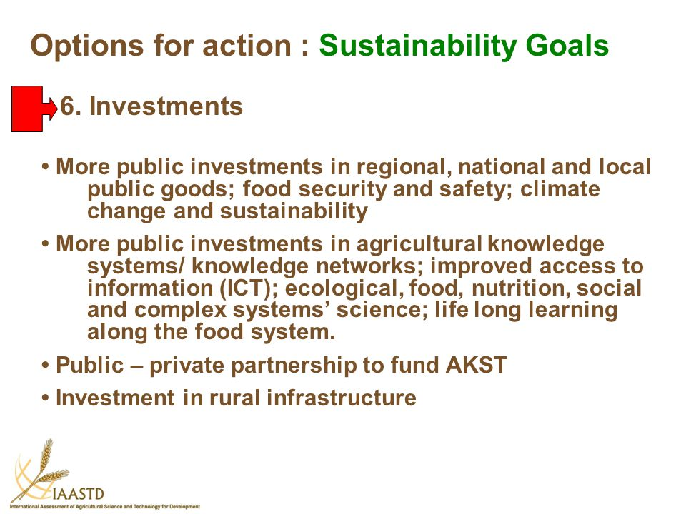 More public investments in regional, national and local public goods; food security and safety; climate change and sustainability More public investme