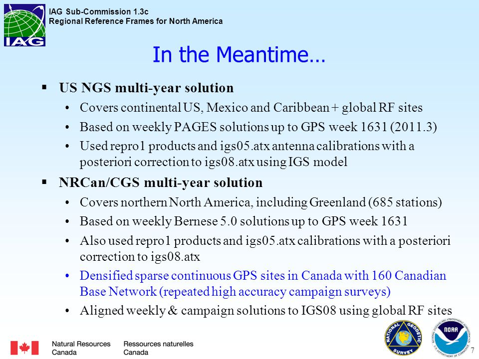 IAG Sub-Commission 1.3c Regional Reference Frames for North America NRCan Multi-Year Solution 8 Horizontal*Vertical * ITRF2008 plate motion removed