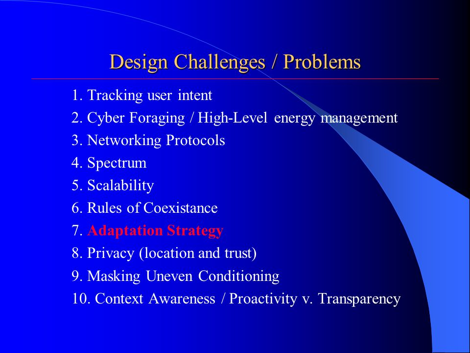 Design Challenges / Problems 1. Tracking user intent 2.
