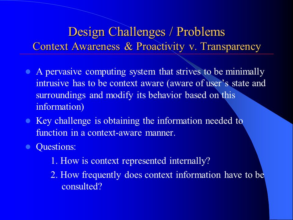 Design Challenges / Problems Context Awareness & Proactivity v.
