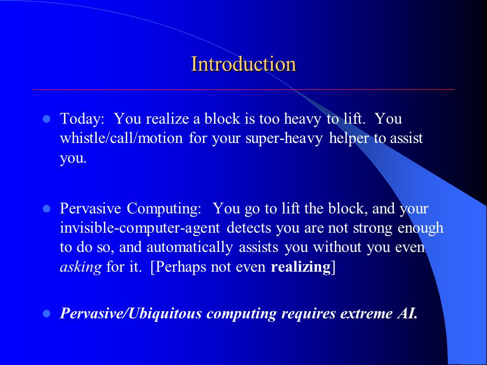 Introduction Today: You realize a block is too heavy to lift.