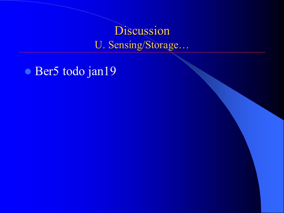 Discussion U. Sensing/Storage… Ber5 todo jan19