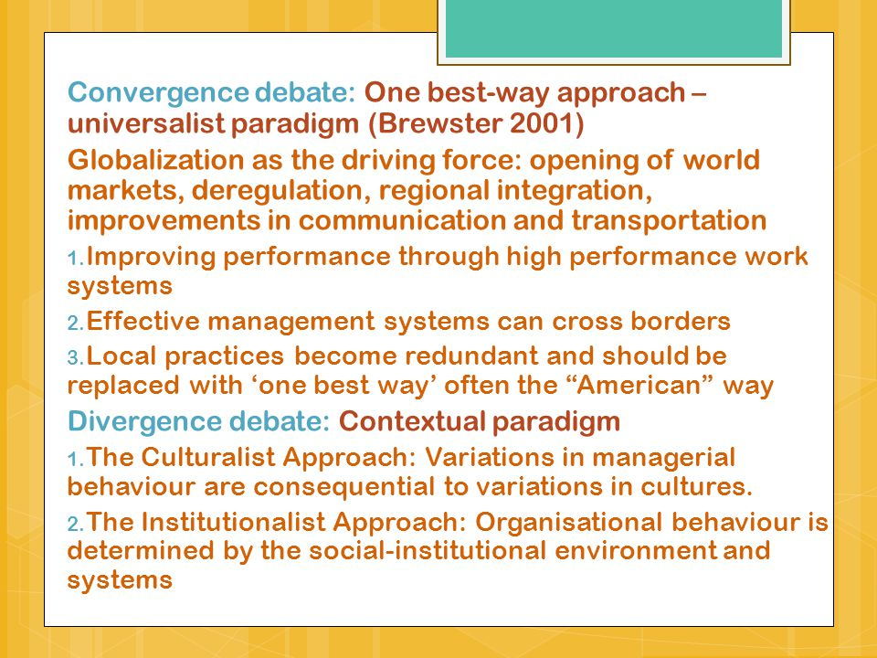 Local versus universal According to Asdorian (1995) a balance needs to be struck between local and universal perspectives to :  Prevent the emergence of divisions and divisive perceptions between operations in different countries.