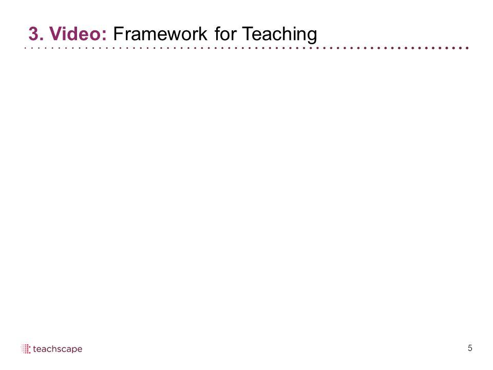 5 3. Video: Framework for Teaching