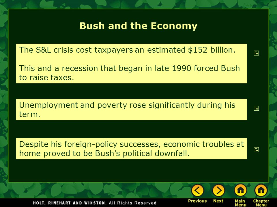 Bush and the Economy The S&L crisis cost taxpayers an estimated $152 billion.