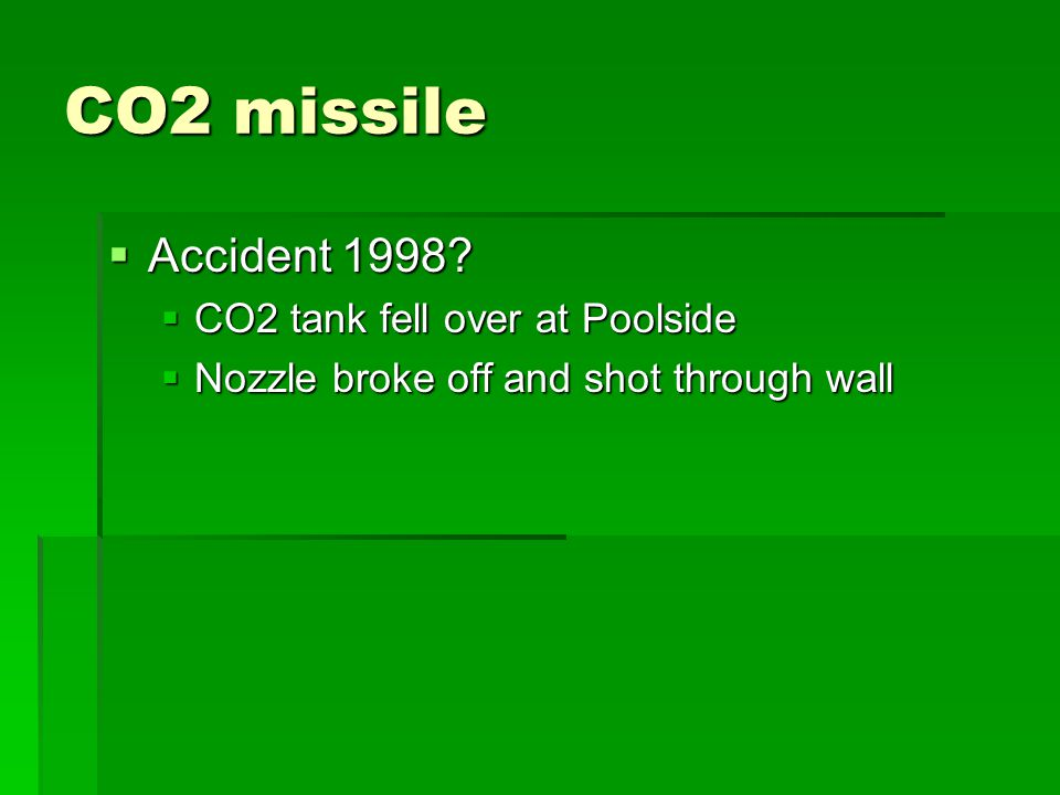 CO2 missile  Accident 1998.