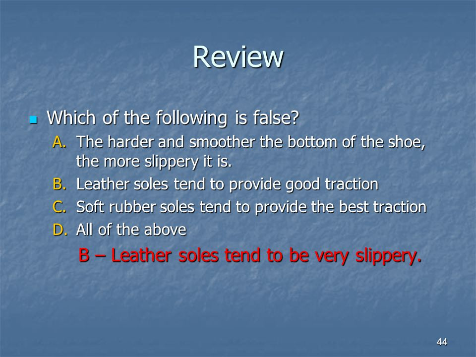 44 Review Which of the following is false.Which of the following is false.