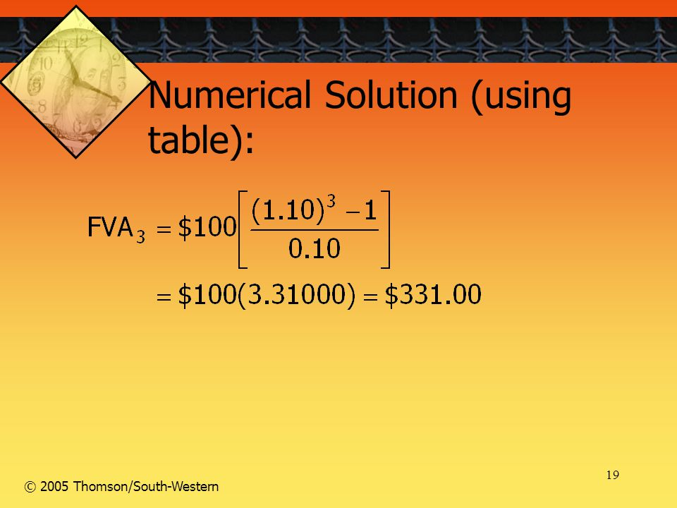 19 © 2005 Thomson/South-Western Numerical Solution (using table):