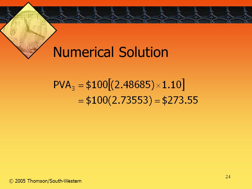 24 © 2005 Thomson/South-Western Numerical Solution