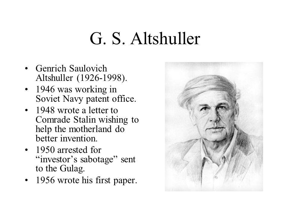 G. S. Altshuller Genrich Saulovich Altshuller (1926-1998).