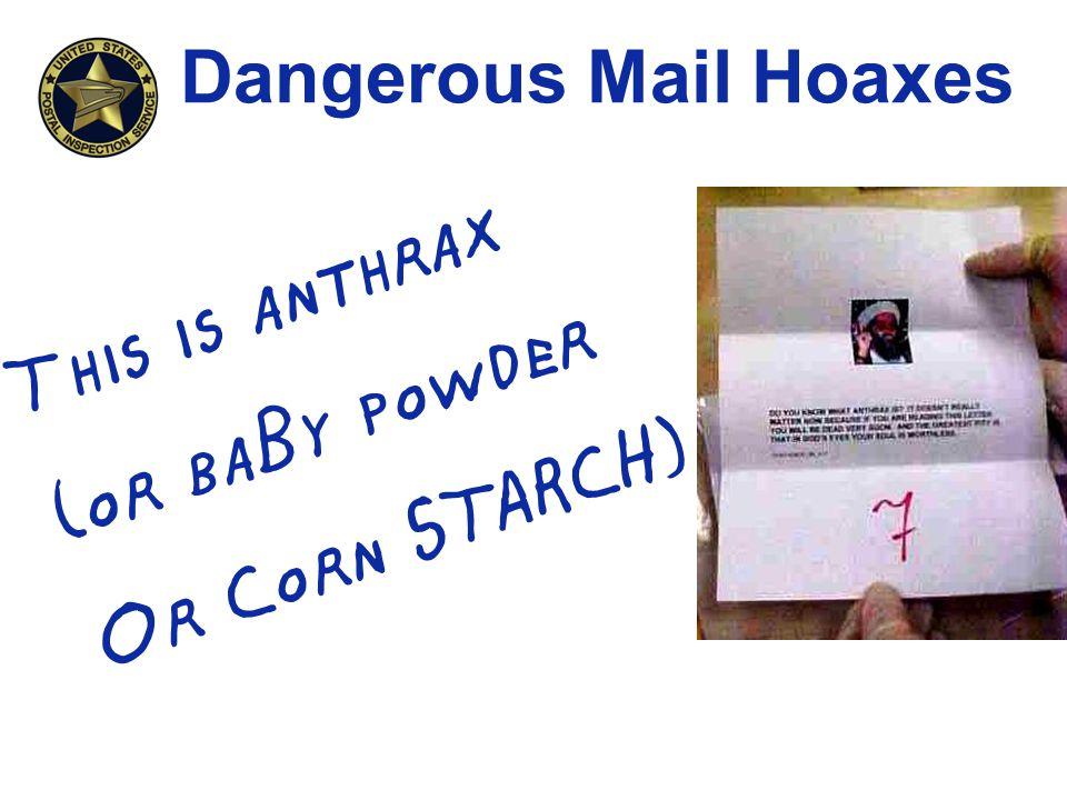 Dangerous Mail Hoaxes T h i s i s a n t h r a x … ( o r b a B y p o w d e r … O r C o r n S T A R C H )