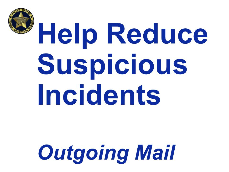 Help Reduce Suspicious Incidents Outgoing Mail