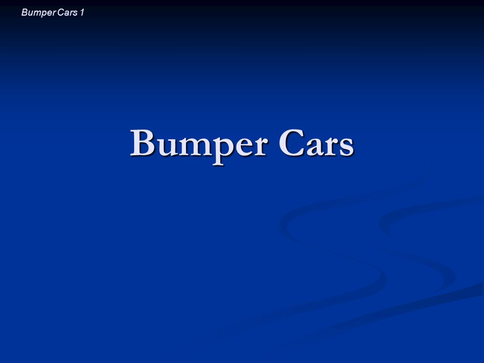 Bumper Cars 2 Introductory Question You are riding on the edge of a spinning playground merry-go-round.